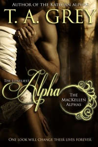 The Loneliest Alpha by T. A. Grey