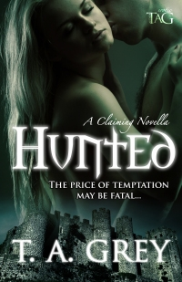 Hunted (A Claiming Novella) by erotic romance author T. A. Grey